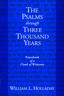 The Psalms Through Three Thousand Years - Holladay, William L, and Olladay, William L