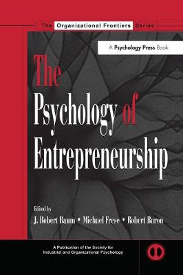 The Psychology of Entrepreneurship - Baum, J. Robert (Editor), and Frese, Michael (Editor), and Baron, Robert A. (Editor)