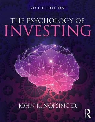 The Psychology of Investing - Nofsinger, John R