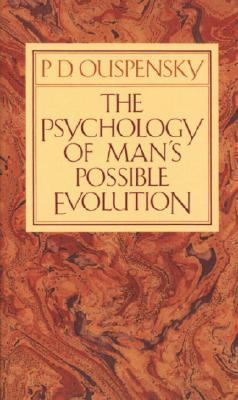 The Psychology of Man's Possible Evolution - Ouspensky, P D