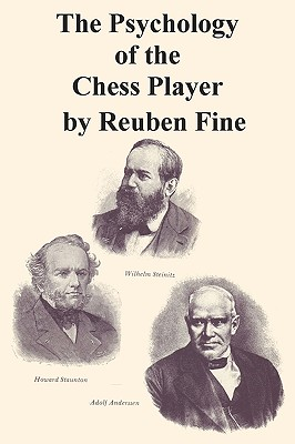 The Psychology of the Chess Player - Fine, Reuben, and Sloan, Sam (Foreword by)
