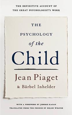 The Psychology of the Child - Piaget, Jean, and Inhelder, Barbel, and Inhelder, Brbel