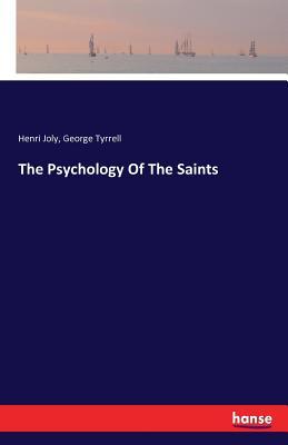 The Psychology of the Saints - Joly, Henri