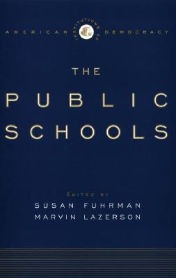 The Public Schools - Fuhrman, Susan (Editor), and Lazerson, Marvin (Editor)