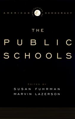 The Public Schools - Fuhrman, Susan (Editor)