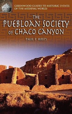 The Puebloan Society of Chaco Canyon - Reed, Paul F