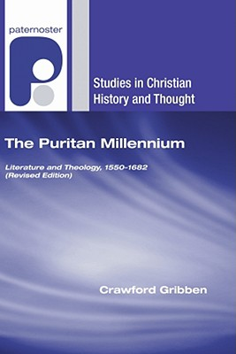 The Puritan Millennium: Literature and Theology, 1550-1682 - Gribben, Crawford