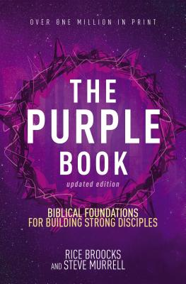 The Purple Book, Updated Edition: Biblical Foundations for Building Strong Disciples - Broocks, Rice