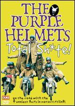 The Purple Helmets: Total Sh*te!
