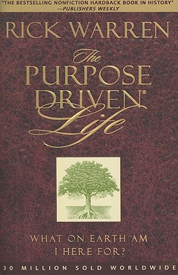 The Purpose Driven Life: What on Earth Am I Here For? - Warren, Rick, Sr.
