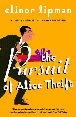 The Pursuit of Alice Thrift - Lipman, Elinor