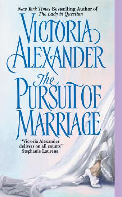 The Pursuit of Marriage - Alexander, Victoria