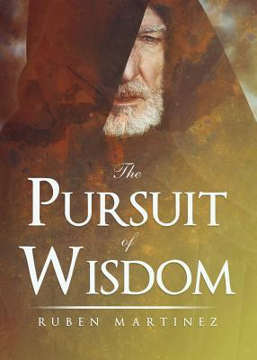 The Pursuit of Wisdom - Martinez, Ruben