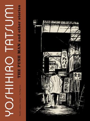 The Push Man and Other Stories - Tatsumi, Yoshihiro