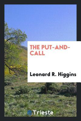 The Put-And-Call - Higgins, Leonard R