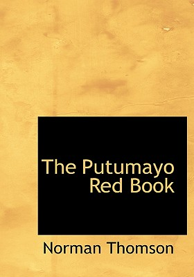 The Putumayo Red Book - Thomson, Norman