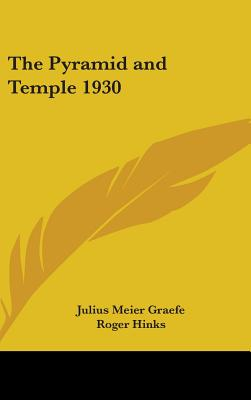 The Pyramid and Temple 1930 - Meier Graefe, Julius, and Hinks, Roger (Translated by)