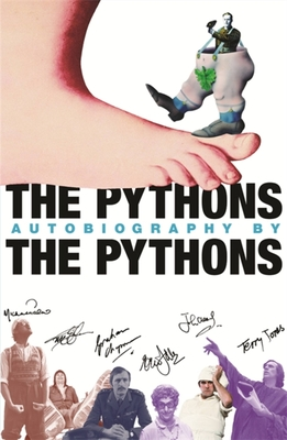 The Pythons' Autobiography by the Pythons - McCabe, Bob, and Idle, Eric, and Chapman, Graham