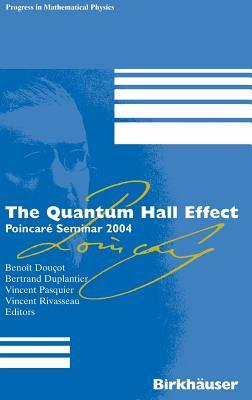 The Quantum Hall Effect: Poincaré Seminar 2004 - Doucot, Benoit (Editor), and Pasquier, Vincent (Editor), and Rivasseau, Vincent (Editor)