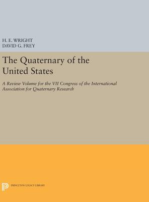 The Quaternary of the U.S. - Wright, Herbert Edgar, and Frey, David G.
