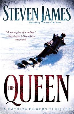 The Queen: A Patrick Bowers Thriller - James, Steven