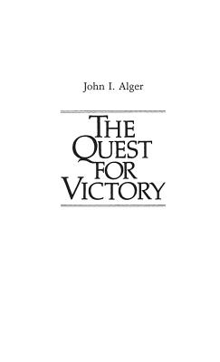 The Quest for Victory: The History of the Principles of War - Alger, John, and Luvaas, Jay