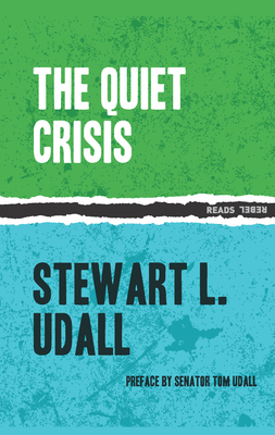 The Quiet Crisis - Udall, Stewart L, and Kennedy, John F (Introduction by)