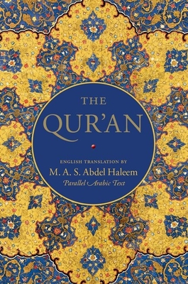 The Qur'an: English Translation and Parallel Arabic Text - Haleem, M A S Abdel (Translated by)
