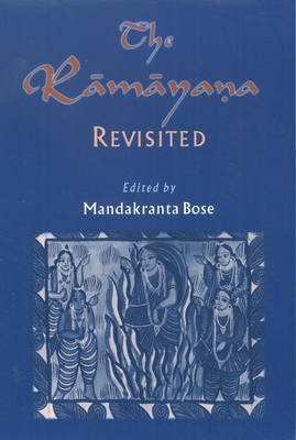 The R-Am-Aya.Na Revisited - Bose, Mandakranta (Editor)