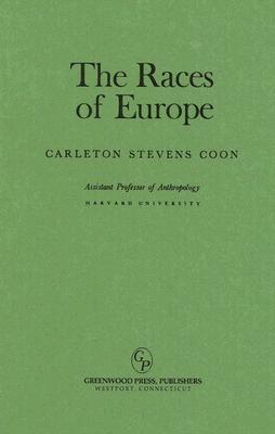 The Races of Europe - Coon, Carleton Stevens