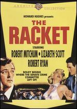 The Racket - John Cromwell; Nicholas Ray