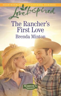 The Rancher's First Love - Minton, Brenda