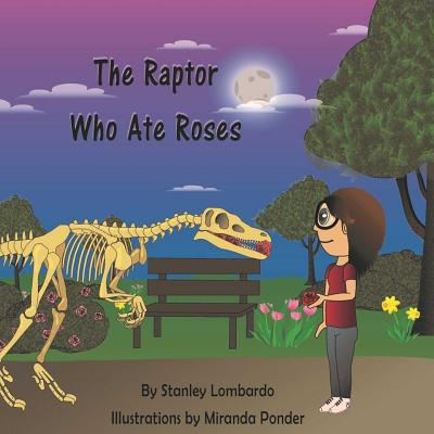 The Raptor Who Ate Roses - Lombardo, Stanley