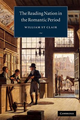 The Reading Nation in the Romantic Period - St Clair, William