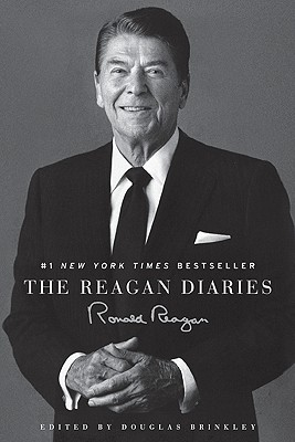 The Reagan Diaries - Reagan, Ronald, and Brinkley, Douglas, Professor (Editor)