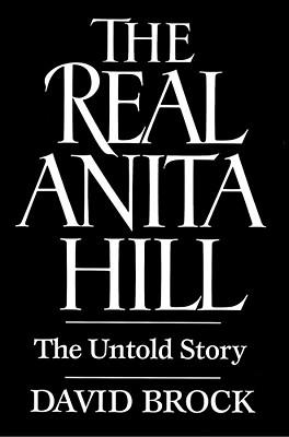 The Real Anita Hill: The Untold Story - Brock, David