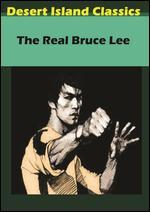 The Real Bruce Lee - Jim Markovic; Larry Dolgin