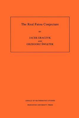 The Real Fatou Conjecture. (Am-144), Volume 144 - Graczyk, Jacek