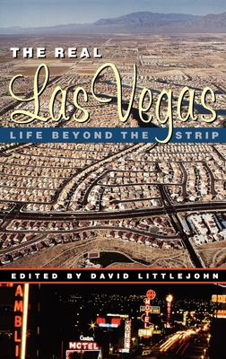 The Real Las Vegas: Life Beyond the Strip - Littlejohn, David (Editor), and Gran, Eric (Photographer)