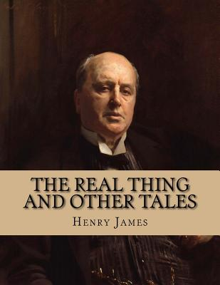 The Real Thing and Other Tales - James, Henry