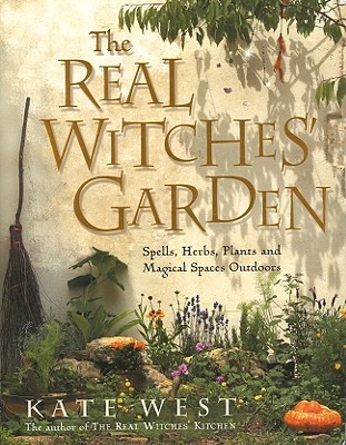 The Real Witches' Garden - West, Kate