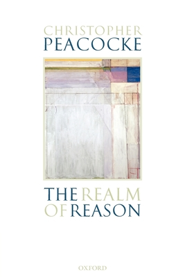 The Realm of Reason - Peacocke, Christopher