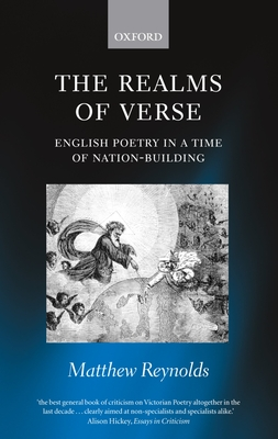 The Realms of Verse 1830-1870: English Poetry in a Time of Nation-Building - Reynolds, Matthew