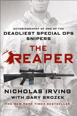 The Reaper: Autobiography of One of the Deadliest Special Ops Snipers - Irving, Nicholas