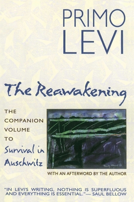 The Reawakening: The Companion Volume to Survival in Auschwitz - Levi, Primo