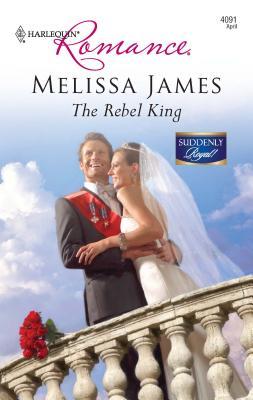 The Rebel King - James, Melissa