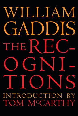 The Recognitions - Gaddis, William, and Gass, Tom; William H. McCarthy;