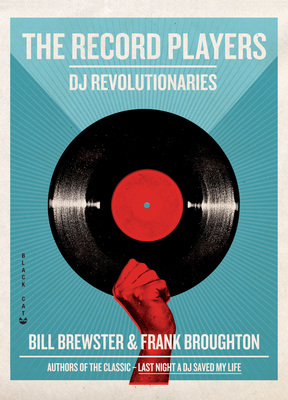 The Record Players: DJ Revolutionaries - Brewster, Bill, and Broughton, Frank