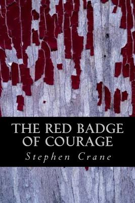 The Red Badge of Courage - Crane, Stephen, and Montoto, Natalie (Editor)