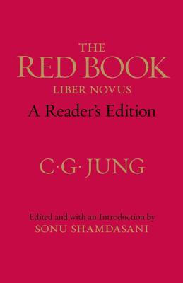 The Red Book: A Reader's Edition - Jung, C G, Dr., and Shamdasani, Sonu (Editor), and Shamdasani, Sonu (Translated by)